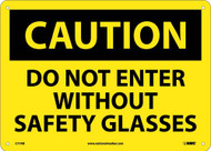 CAUTION DO NOT ENTER WITHOUT SAFETY GLASSES SIGN