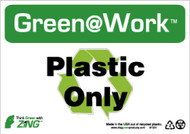 GREEN WORK PLASTIC ONLY SIGN