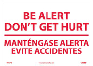 BE ALERT DON'T GET HURT SIGN - BILINGUAL