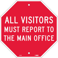 ALL VISITORS MUST REPORT TO THE MAIN OFFICE STOP SIGN