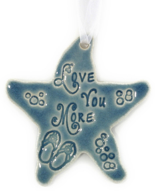 Handmade Ceramic Love You More Starfish ornament. Available in Blue and Green. Size is 4x4x.25 inches.
