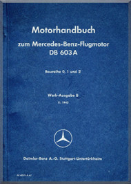 Daimler Benz DB 603 A Aircraft   Engine Handbook   Manual , (German Language )