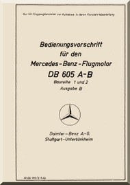 Daimler Benz DB 605 A-B  Aircraft   Engine Technical   Manual  Bedienungsvorschrift, (German Language ), 1943