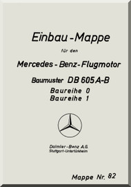 Daimler Benz DB 605 A-B  Aircraft   Engine Technical   Manual Einbau mappe, (German Language ), 1942