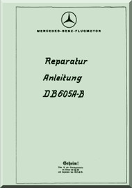 Daimler Benz DB 605 A-B  Aircraft   Engine Technical   Manual Reparaturanleitung, (German Language ), 1943