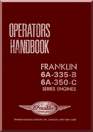 Franklin 6A-335-B  -6A-350-C  Aircraft Engine  Operators Handbook   Manual  ( English Language )