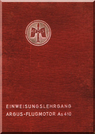 ARGUS As 410 A-1 Einweisungslehrgang Motor Aircraft Engine Traing Manual( German Language )