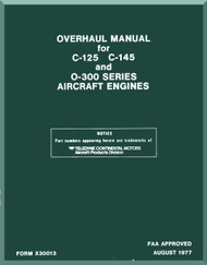 Continental C-125 C-145 O-300 Aircraft Engine Overhaul Manual  ( English Language ) Form No.  X-30013 , 1977