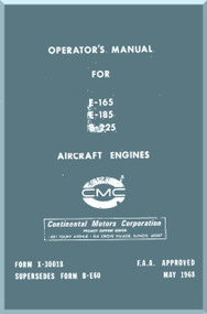 Continental E-165 E-185 E-225 Aircraft Engine Operator's Manual  ( English Language ) Form No.  X-30018 , 1968