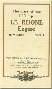 Le Rhone 9 Cylinder Type J 110 h.p Care and Maintenance ( English Language )
