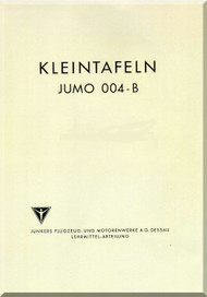 Junkers Flugzeug- und Motorenwerke A.G. Dessau  Jumo 004-B Aircraft Engine Handbook Training Manual  ( German Language ) Kleintafeln
