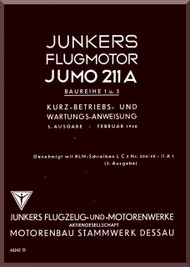 Junkers Flugzeug- und Motorenwerke A.G. Jumo  211 A Aircraft Engine Technical  Manual  ( German Language )  Kurz-Betriens und Wartungssanweisung - 40242 D