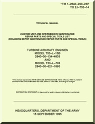 Aviation Unit and Intermediate Maintenance Repair Parts and Special Tools List . Turbine Aircraft Engines  Model  T-53-L13B 28400-00-234-4803 and  Model T-53-L-703 2840-00-621-1860  -  TM -1-2840-260-23P  T.O. 2J-T53-14 ( English Language )