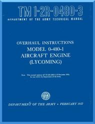 Lycoming O-480 -1 Aircraft Engine  Overhaul  Manual  ( English Language ) , 1957 -TM  1-2R-0480-3