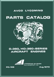 Lycoming O-360 HO-360  Aircraft Engine  Parts Manual  ( English Language ) , PC-106 , 1970