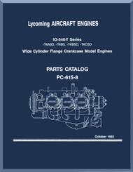 Lycoming  IO-540-T Aircraft Engine  Parts Manual  ( English Language ) , 1992 , PC-615-8