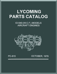 Lycoming  IO-540 W. C. F. Aircraft Engine  Parts Manual  ( English Language ) , 1979 , PC-615