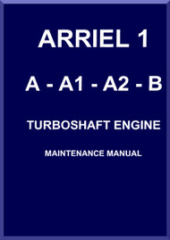 Turbomeca Ariel 1  A- A-1 A-2 - B Aircraft  Helicopter Engine  Maintenance     Manual ( English Language )