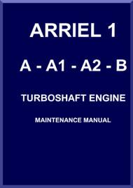Turbomeca Ariel 1  A- A-1 A-2 - B Aircraft  Helicopter Engine  Maintenance     Manual ( English Language )