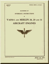 Rolls Royce Packard Merlin V1650 -1 and Merlin 28, 29 and  31  Aircraft Engine  Overhaul  Manual,    (English Language )  T.O No. 02-55AA-3 , 1942