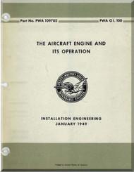 """Pratt & Whitney Radial Aircraft Engine """" The Aircraft Engine and its Operation Manual  ( English Language )  PWA OI. 100 Part No. PWA 109702 -1949"""