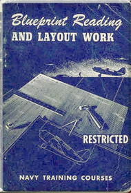 Aircraft Blueprints Reading and Layout Work  NAVY Training Courses Manual  - 1944 -1945