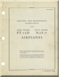 Stearman Pilot Erection Maintenance for Army Model  P-13 Navy Model N2S  Airplane  Manual   T.O. 01-70AC-2,  1944