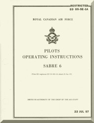 Canadair CL-13 / F-86 Sabre 6 RCAF Aircraft  Pilot's Operating  Manual - EO 05-5E-1A