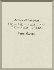 Aeronca 7 GC -7 HC 7 GCA  - 7 KC 7 JC - 7 GCB - 7 GCBA   Aircraft Parts  Manual
