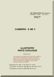 English Electric Canberra B Mk.2  Aircraft Airframe  Illustrated Parts Catalog  Manual -  ( English Language ) - Air Publication 101B-0402-3A , 1981