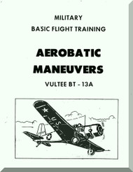 Vultee   BT-13 A Military Basic Flight Training Aerobatic Maneuvers  Manual