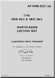 Martin Baker Ejection Seat Mk2  Illustrated Parts Catalogue  Manual - AP-109B-0127-3A