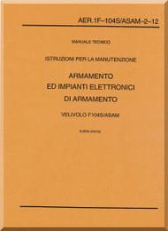 Aeritalia / Lockheed F-104 S Aircraft Maintenance  Weapon Systems  Manual, ( Italian Language ) AA 1F-104S / ASAM-2-12, - 1996