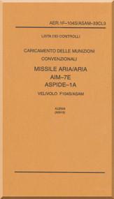 Aeritalia / Lockheed F-104 S Aircraft Check List Load Air to Air Missile    AIM-7E ASPIDE-1A Manual, ( Italian Language ) AA 1F-104S / ASAM-33CL3