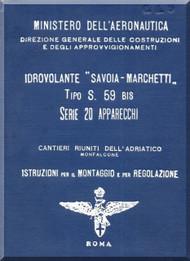 Savoia Marchetti S.59 Aircraft Erection and Maintenance Manual,  Istruzioni per il Montaggio  e la Regolazione ( Italian Language ) ,