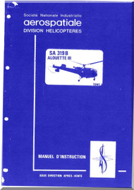 Sud Aviation  / SNCASE / Aerospatiale  SA-319 B  Alouette  III Helicopter  Instruction    Manual - French