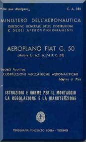 FIAT G.50 Bis  Aircraft Erection and Maintenance Manual,  Istruzioni per il Montaggio  e la Regolazione ( Italian Language ) , CA.381,