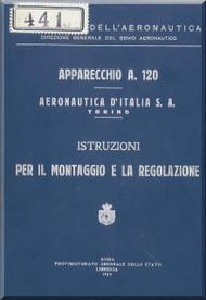 Ansaldo  A.120 Aircraft Erection and Maintenance Manual,  Istruzioni per il Montaggio  e la Regolazione ( Italian Language ) , 1929