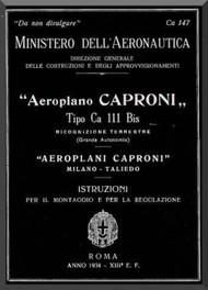 Caproni Ca.111 Bis Aircraft Erection and Maintenance Manual,  Istruzioni per il Montaggio  e la Regolazione ( Italian Language ) , C.A. 147 - 1934