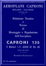 Caproni Ca.135 Peru'  Aircraft Maintenance   Manual, Descrizione Tecnica  e istruzione per il Montaggio e per la regolazione   ( Italian Language )
