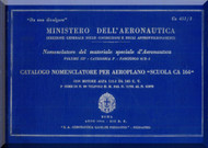 Caproni Ca.164 Aircraft Illustrated Parts Catalog   Manual, Catalogo Nomenclatore   ( Italian Language )