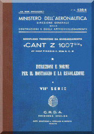 CANT Z 1007 Bis Aircraft Erection and Maintenance Manual,  Istruzioni per il Montaggio  e la Regolazione ( Italian Language ) , C.A. 538  / 4  - 1941