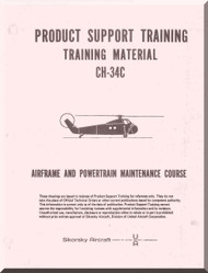 Sikorsky CH-34 C Helicopter Training Material Maintenance Instruction  Manual  Airframe and Powertrain Maintenance Course