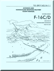 General Dynamics F-16 C / D  Aircraft Avionics and Nonnuclear Weapom Delivery Flight Manual, T.O. GR1F16CJ34-1 1997