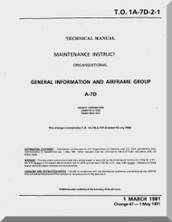 Vought A7D  Maintenance Manual- General Information and Airframe Group Manual   , AN 01-A7-D-2-1 . 1985
