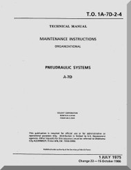 Vought A7D  Maintenance Manual- Pneudraulic Systems   , AN 01-A7-D-2-4 . 1975