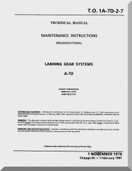 Vought A7D  Maintenance Manual- Landing Gear Systems   , AN 01-A7-D-2-7 . 1976