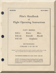 Vought F4U Pilot 's Handbook of Flight Operation Instructions , F4U-1, F4U-1C, F4U-1D, F3A-1, F3-A1D FG-1, FG-1D AN 01-45HA-1 , 1945