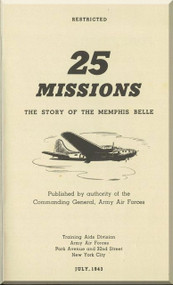 Boeing  B-17  Aircraft 25 Missions The Story of Memphis Belle