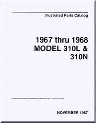 Cessna 310 L  / N   Aircraft Illustrated  Parts Catalog Manual  , 1967 thru 1968